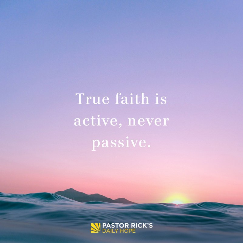 01-08-18-Daring-Faith-True-Faith-Is-Active-Never-Passive