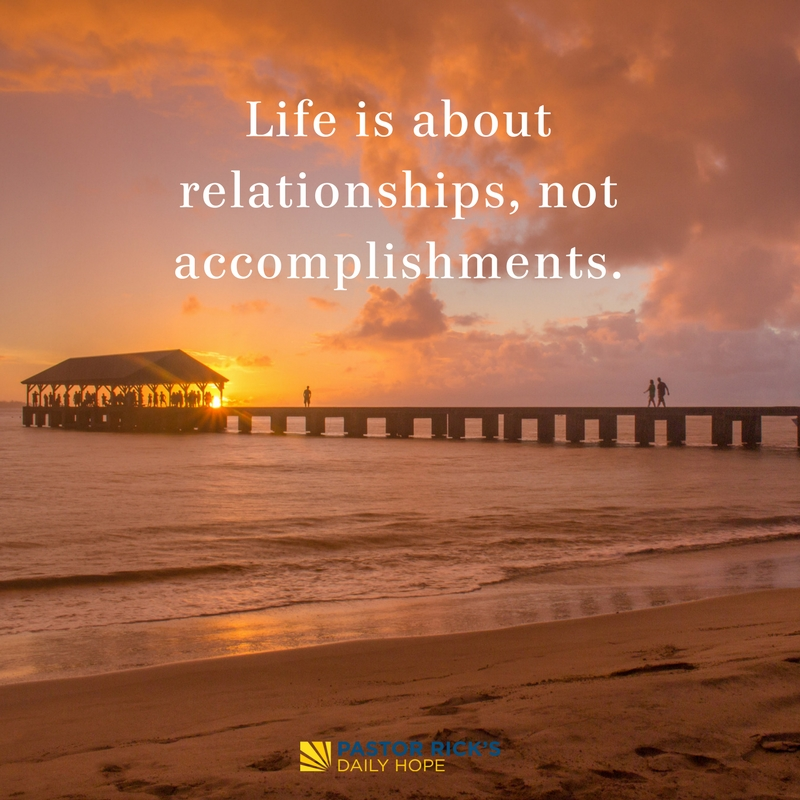 07-29-17-All-About-Love-Life-Is-About-Relationships-Not-Accomplishments