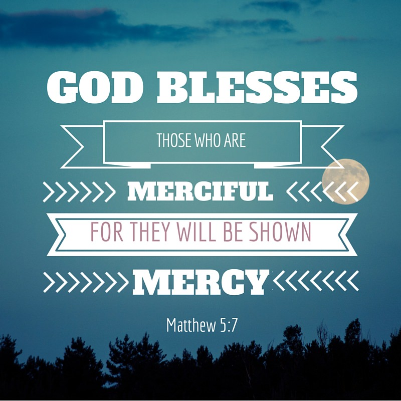 Four reasons god expects you to be merciful 10 27 15 keys to a blessed life negle Image collections
